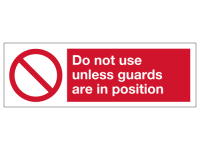 Do not use unless guards are in posit...