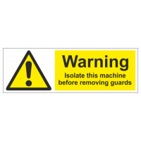 Warning isolate this machine before removing guards